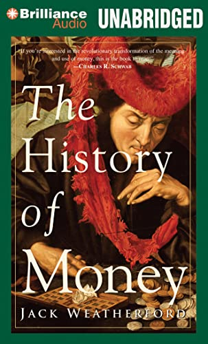 The History of Money: Weatherford, Jack