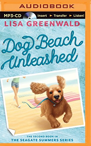 Dog Beach Unleashed (The Seagate Summers): Greenwald, Lisa