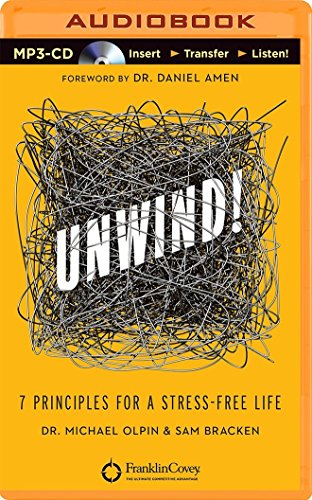 9781480596252: Unwind!: 7 Principles for a Stress-Free Life