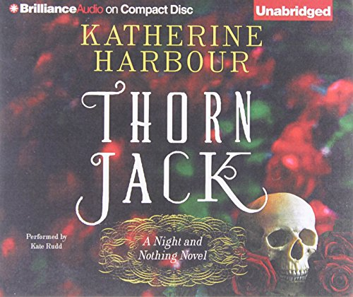 Thorn Jack (Night and Nothing): Harbour, Katherine