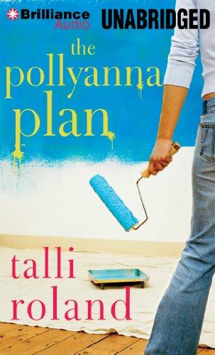 The Pollyanna Plan: Talli Roland