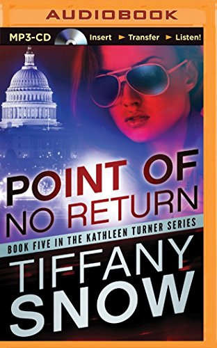 Point of No Return (The Kathleen Turner Series): Tiffany Snow