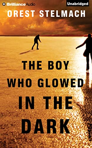 The Boy Who Glowed in the Dark (Nadia Tesla): Stelmach, Orest