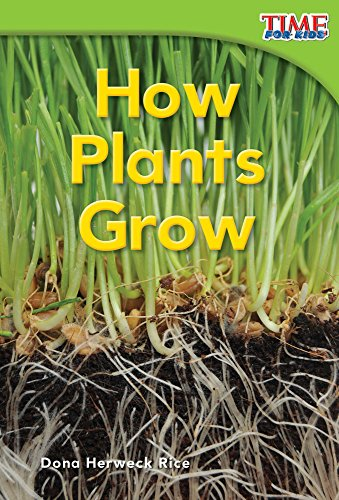 9781480710160: Teacher Created Materials - TIME For Kids Informational Text: How Plants Grow - Hardcover - Grade 1 - Guided Reading Level E