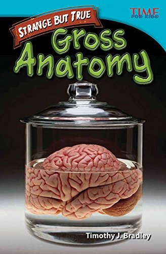 9781480711129: Strange but True: Gross Anatomy (library bound) (TIME FOR KIDS® Nonfiction Readers)