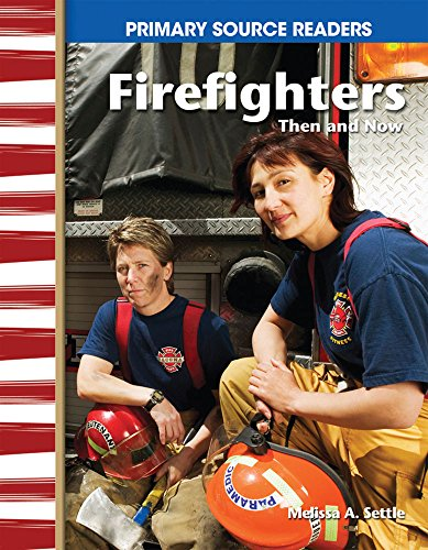 Firefighters Then and Now (library bound) (Social Studies Readers): Teacher Created Materials