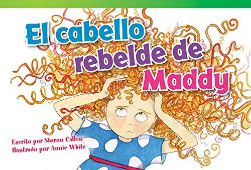 El cabello rebelde de Maddy (Maddy's Mad: Sharon Callen
