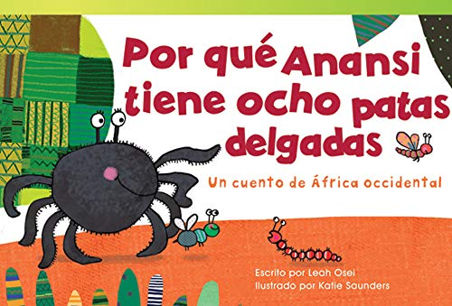 9781480740297: Por Que Anansi Tiene Ocho Patas Delgadas: Un Cuento de Africa Occidental (Why Anansi Has Eight Thin Legs: A Tale from West Africa) (Read! Explore! Imagine! Fiction Readers)
