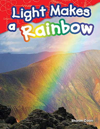 9781480745667: Light Makes a Rainbow (Science Readers: Content and Literacy)