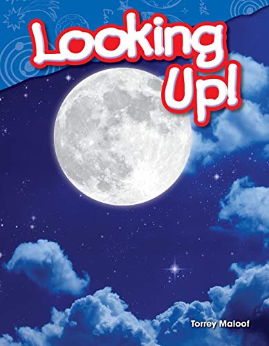 Looking Up! (Science Readers: Content and Literacy): Teacher Created Materials;Torrey Maloof