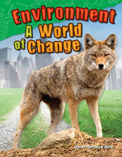 9781480746022: Environment: A World of Change (Science Readers: Content and Literacy)