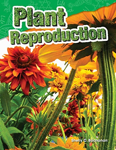 9781480746763: Plant Reproduction (Science Readers: Content and Literacy)