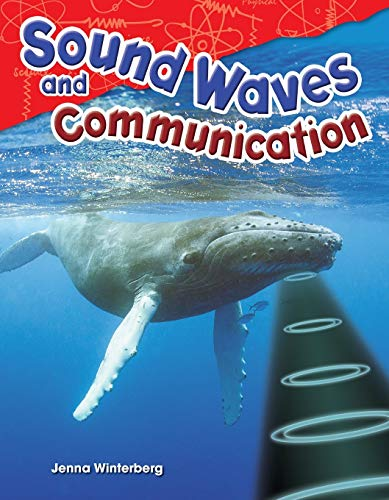 Sound Waves and Communication (Content and Literacy in Science Grade 4): Winterberg, Jenna