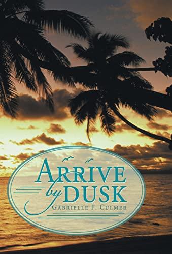9781480800489: Arrive by Dusk