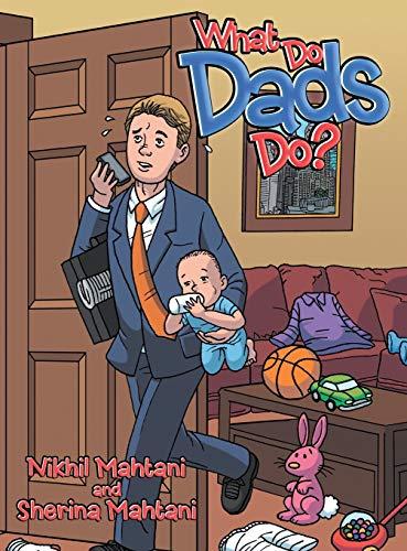 What Do Dads Do?: Nikhil Mahtani