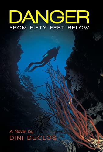 Danger from Fifty Feet Below: Dini Duclos