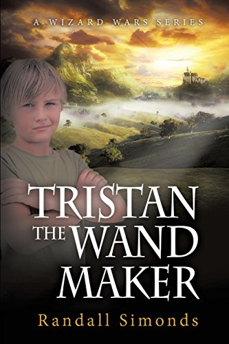 Tristan the Wand Maker (The Wizard Wars Series): Simonds, Randall