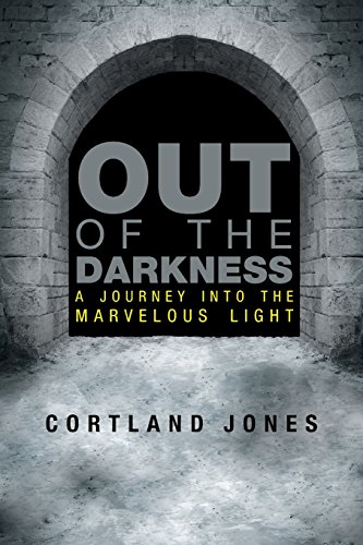 9781480805712: Out of the Darkness: A Journey Into the Marvelous Light
