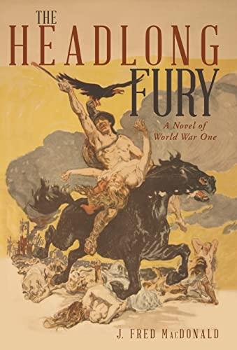 9781480806092: The Headlong Fury: A Novel of World War One