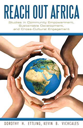 Reach Out Africa: Studies in Community Empowerment, Sustainable Development, and Cross-Cultural ...