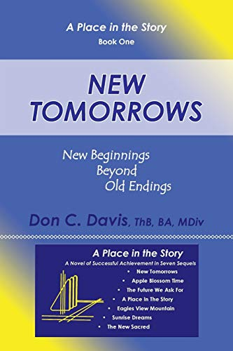 New Tomorrows: New Beginnings Beyond Old Endings for the Digital-information-molecular Age: Don C. ...