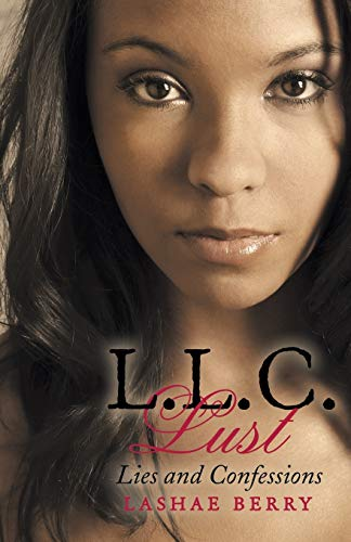 L.L.C. Lust: Lies and Confessions: Berry, LaShae