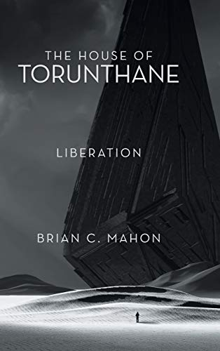 The House of Torunthane: Liberation: Mahon, Brian C.