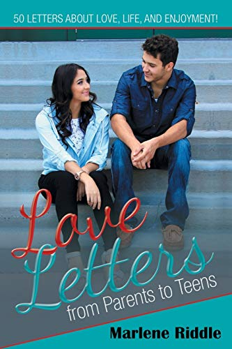 Love Letters from Parents to Teens: Riddle, Marlene