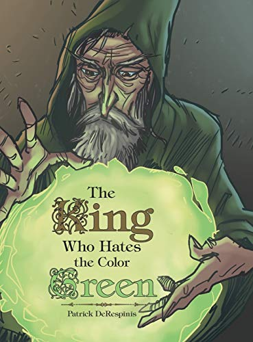 9781480816077: The King Who Hates the Color Green