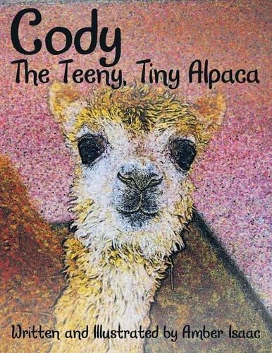 9781480816367: Cody: The Teeny, Tiny Alpaca