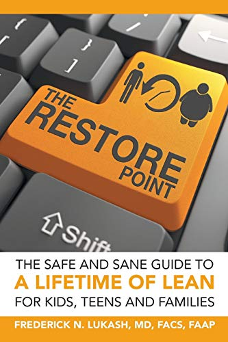 9781480817012: The Restore Point: The Safe and Sane Guide to a Lifetime of Lean For Kids, Teens and Families