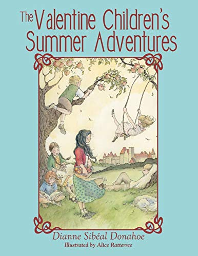 The Valentine Children's Summer Adventures: Donahoe, Dianne Sib�al