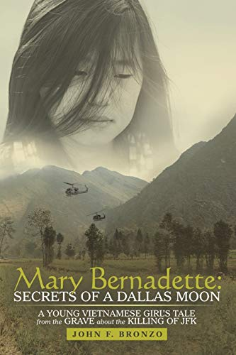 9781480819047: Mary Bernadette: Secrets of a Dallas Moon: A Young Vietnamese Girl's Tale from the Grave about the Killing of JFK
