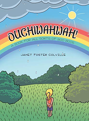 9781480820111: OUCHIWAHWAH!: A Book for All Sorts of Boo Boos