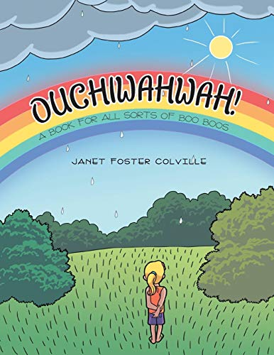 9781480820128: OUCHIWAHWAH!: A Book for All Sorts of Boo Boos
