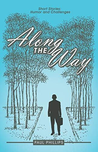 9781480820364: Along the Way: Short Stories: Humor and Challenges
