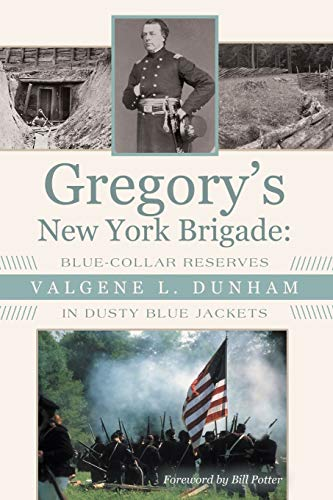9781480820685: Gregory's New York Brigade:: Blue-Collar Reserves in Dusty Blue Jackets