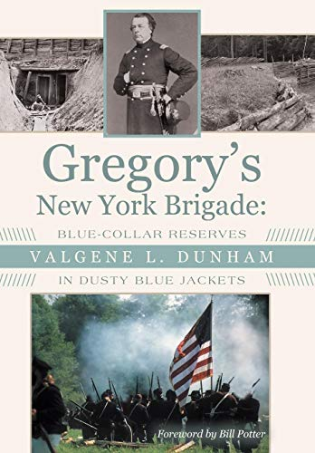 9781480820692: Gregory's New York Brigade: Blue-Collar Reserves in Dusty Blue Jackets