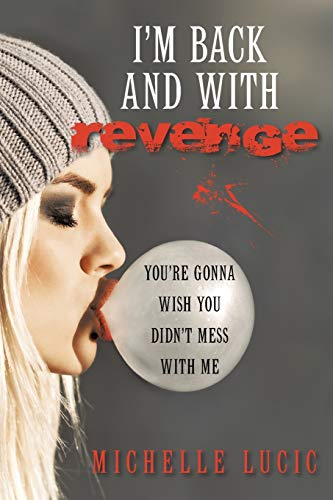 9781480820791: I'm Back and with Revenge: You're Gonna Wish You Didn't Mess with Me