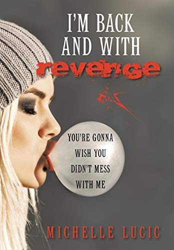9781480820807: I'm Back and with Revenge: You're Gonna Wish You Didn't Mess with Me