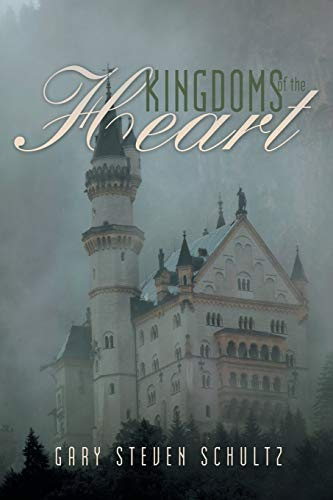 Kingdoms of the Heart: Gary Steven Schultz