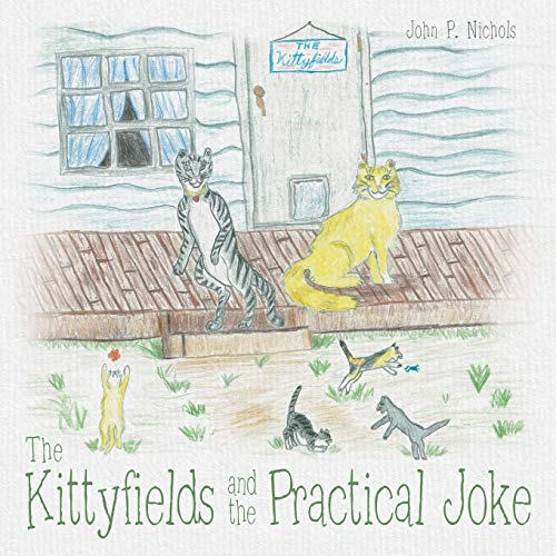 9781480821965: The Kittyfields and the Practical Joke
