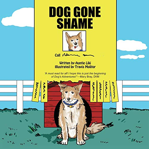 Dog Gone Shame: House Dog (Paperback): Auntie Liki
