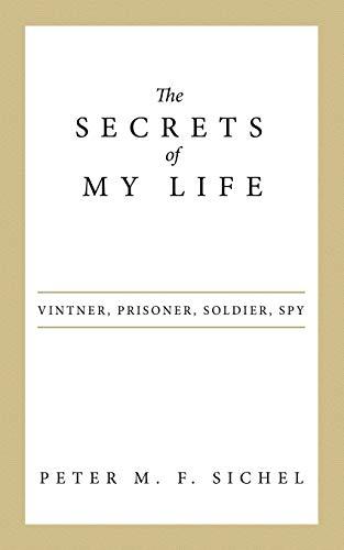 9781480824065: The Secrets of My Life: Vintner, Prisoner, Soldier, Spy