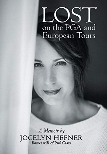 9781480824256: Lost on the PGA and European Tours: A Memoir