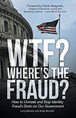 9781480825604: Wtf? Where's the Fraud?: How to Unmask and Stop Identity Fraud's Drain on Our Government