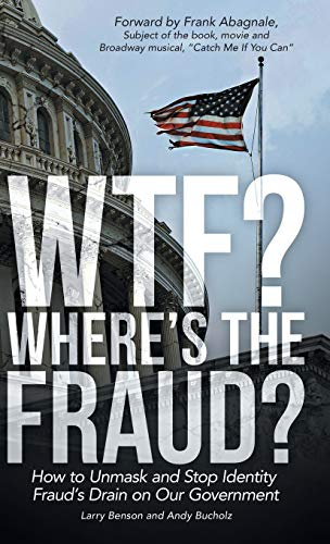 9781480825611: WTF? Where's the Fraud?: How to Unmask and Stop Identity Fraud's Drain on Our Government