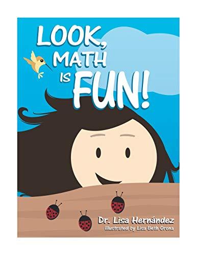 Look, Math Is Fun! (Paperback): Dr Lisa Hernandez