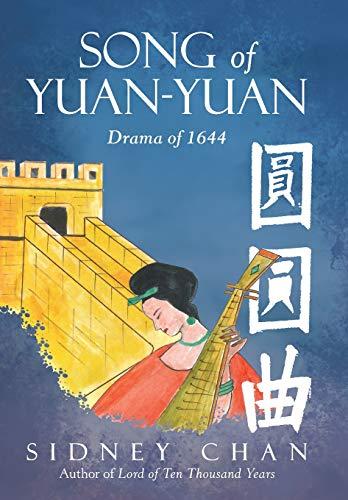 9781480845145: Song of Yuan-yuan: Drama of 1644
