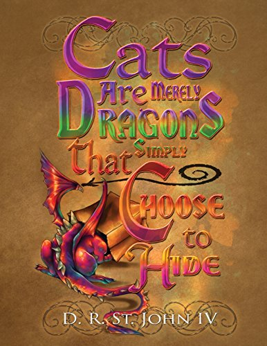 9781480902244: Cats Are Merely Dragons that Simply Choose to Hide